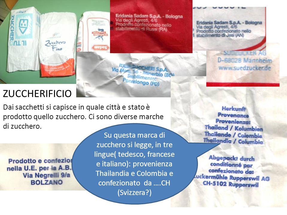 ZUCCHERIFICIO Dai sacchetti si capisce in quale città e stato è prodotto quello zucchero. Ci sono diverse marche di zucchero. Su questa marca di zucch