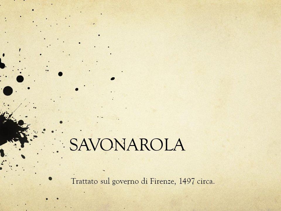 SAVONAROLA Trattato sul governo di Firenze, 1497 circa.