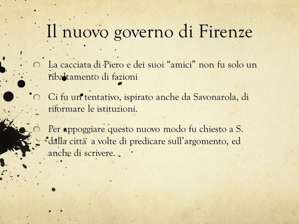 Il nuovo governo di Firenze La cacciata di Piero e dei suoi amici non fu solo un ribaltamento di fazioni Ci fu un tentativo, ispirato anche da Savonar