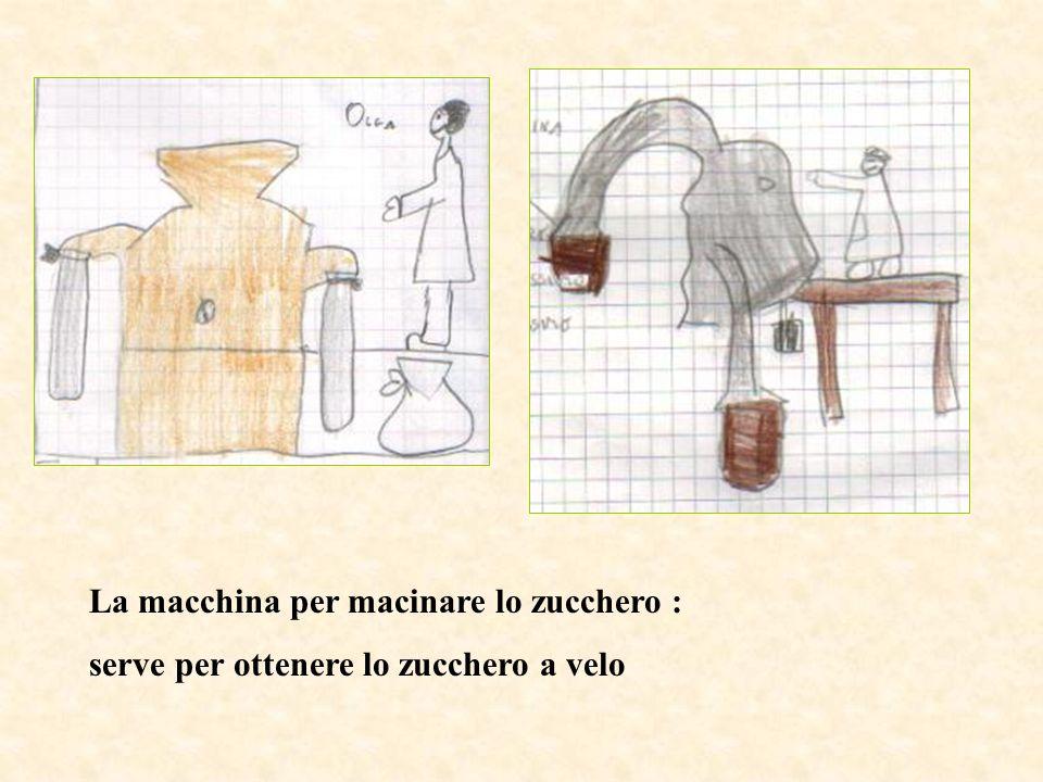 La macchina per macinare lo zucchero : serve per ottenere lo zucchero a velo