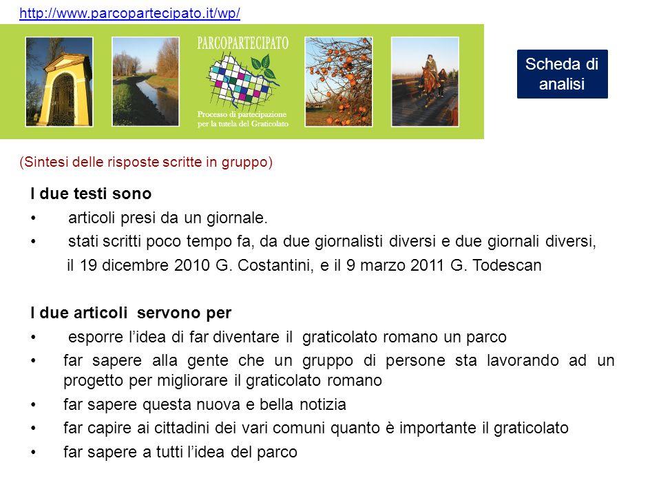 http://www.parcopartecipato.it/wp/ Scheda di analisi I due testi sono articoli presi da un giornale. stati scritti poco tempo fa, da due giornalisti d
