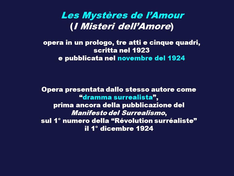 Les Mystères de lAmour (I Misteri dellAmore) opera in un prologo, tre atti e cinque quadri, scritta nel 1923 e pubblicata nel novembre del 1924 Opera