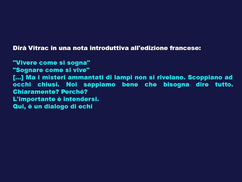 Dirà Vitrac in una nota introduttiva all'edizione francese: