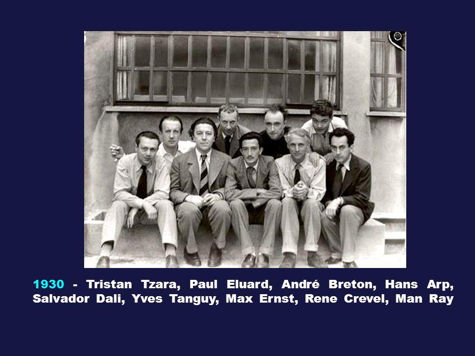 1930 - Tristan Tzara, Paul Eluard, André Breton, Hans Arp, Salvador Dali, Yves Tanguy, Max Ernst, Rene Crevel, Man Ray