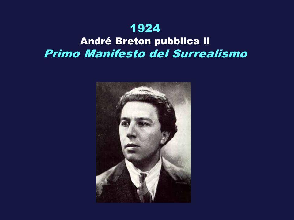 1924 André Breton pubblica il Primo Manifesto del Surrealismo