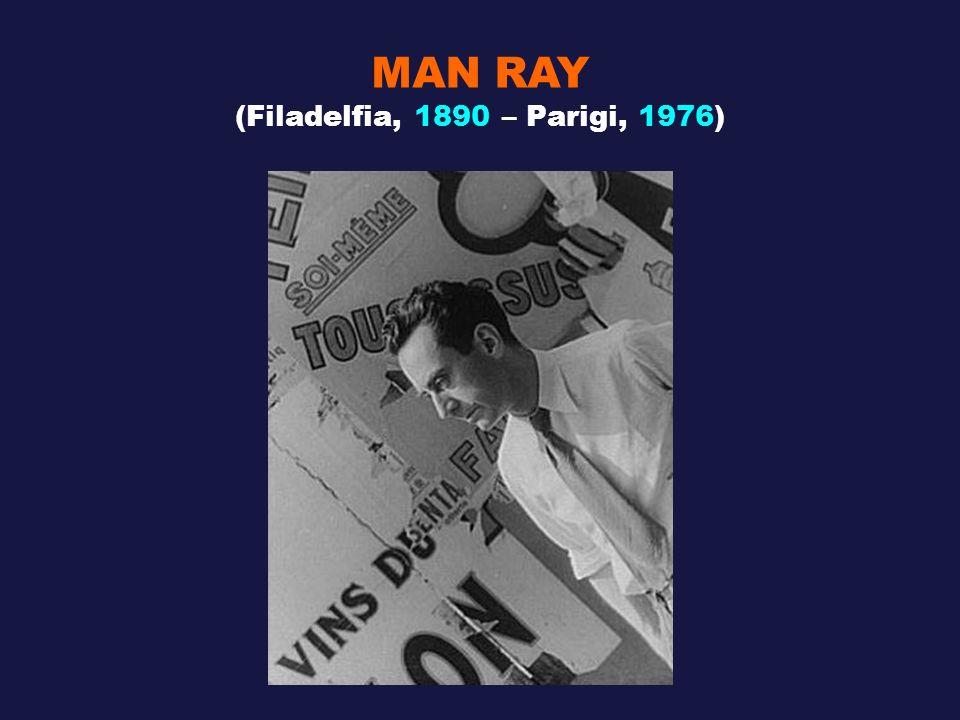 MAN RAY (Filadelfia, 1890 – Parigi, 1976)