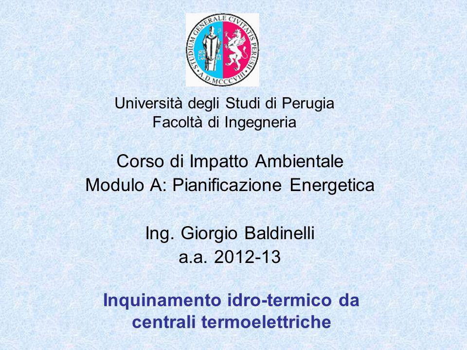 Università degli Studi di Perugia Facoltà di Ingegneria Inquinamento idro-termico da centrali termoelettriche Corso di Impatto Ambientale Modulo A: Pi