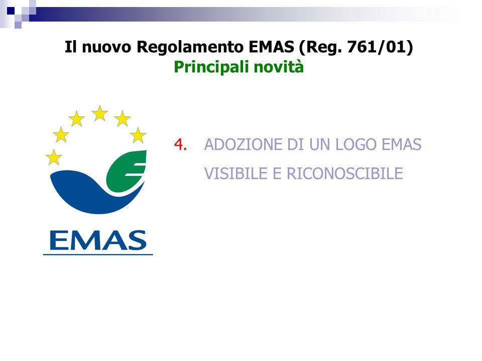 4.ADOZIONE DI UN LOGO EMAS VISIBILE E RICONOSCIBILE Il nuovo Regolamento EMAS (Reg. 761/01) Principali novità
