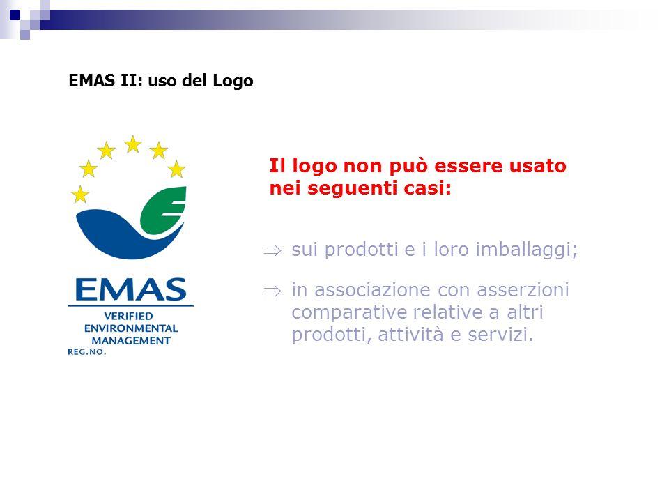 EMAS II: uso del Logo sui prodotti e i loro imballaggi; in associazione con asserzioni comparative relative a altri prodotti, attività e servizi. Il l