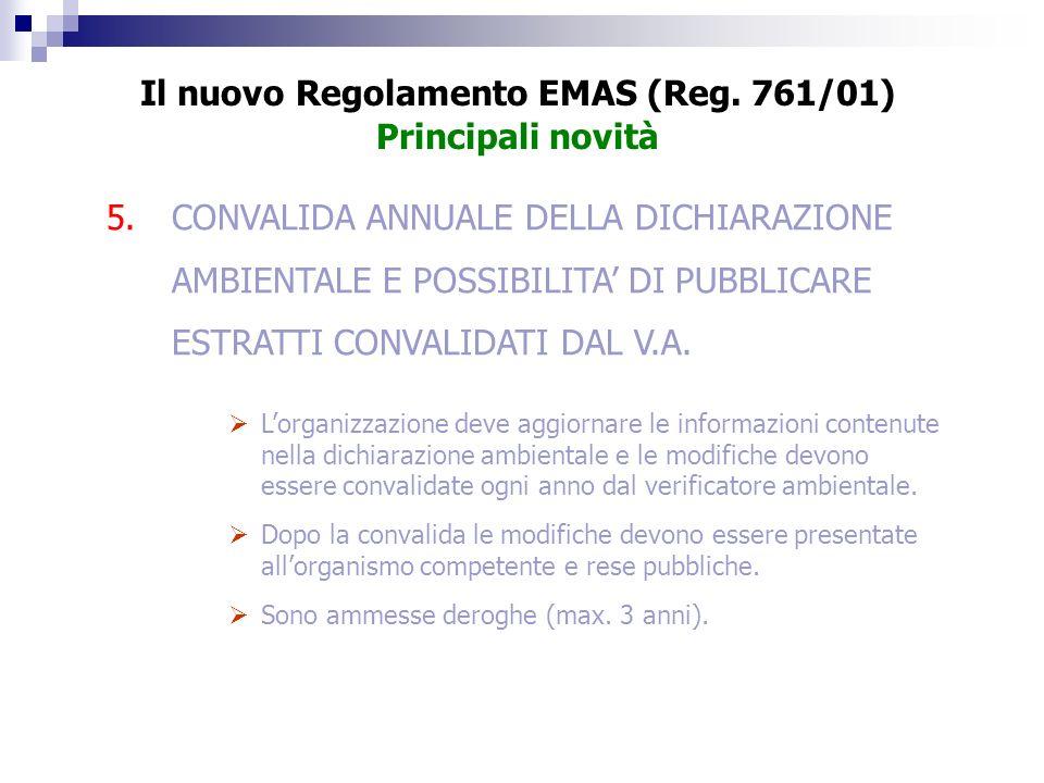5.CONVALIDA ANNUALE DELLA DICHIARAZIONE AMBIENTALE E POSSIBILITA DI PUBBLICARE ESTRATTI CONVALIDATI DAL V.A. Lorganizzazione deve aggiornare le inform