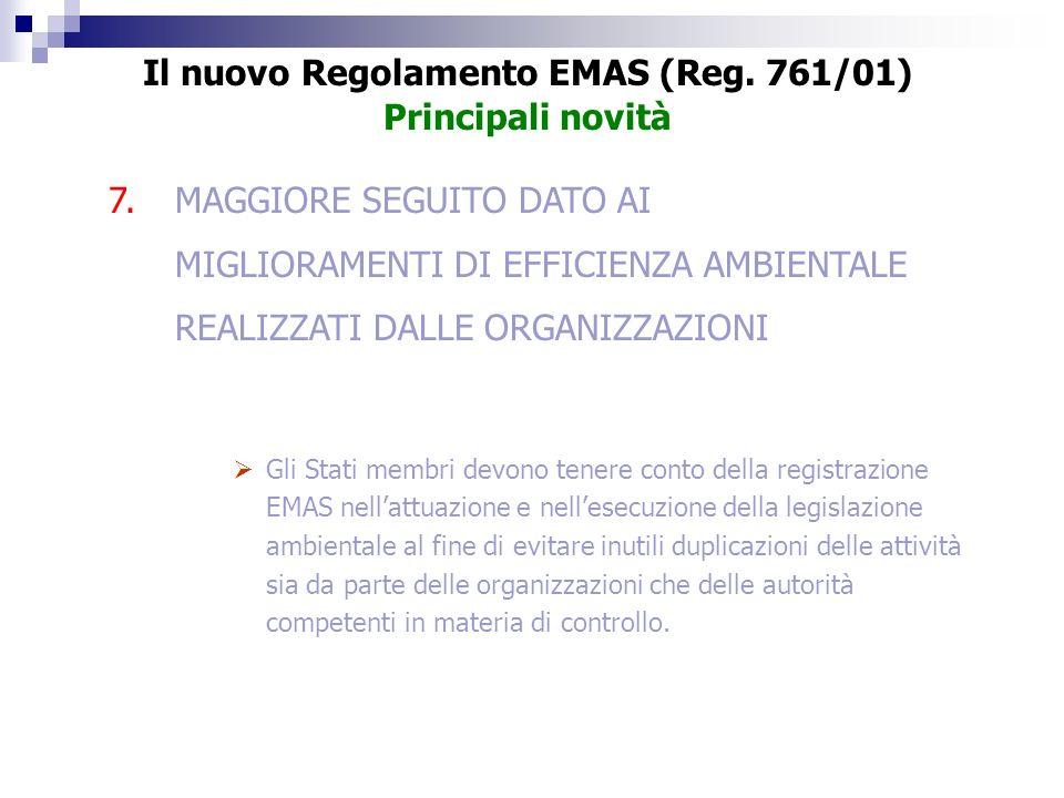 7.MAGGIORE SEGUITO DATO AI MIGLIORAMENTI DI EFFICIENZA AMBIENTALE REALIZZATI DALLE ORGANIZZAZIONI Gli Stati membri devono tenere conto della registraz