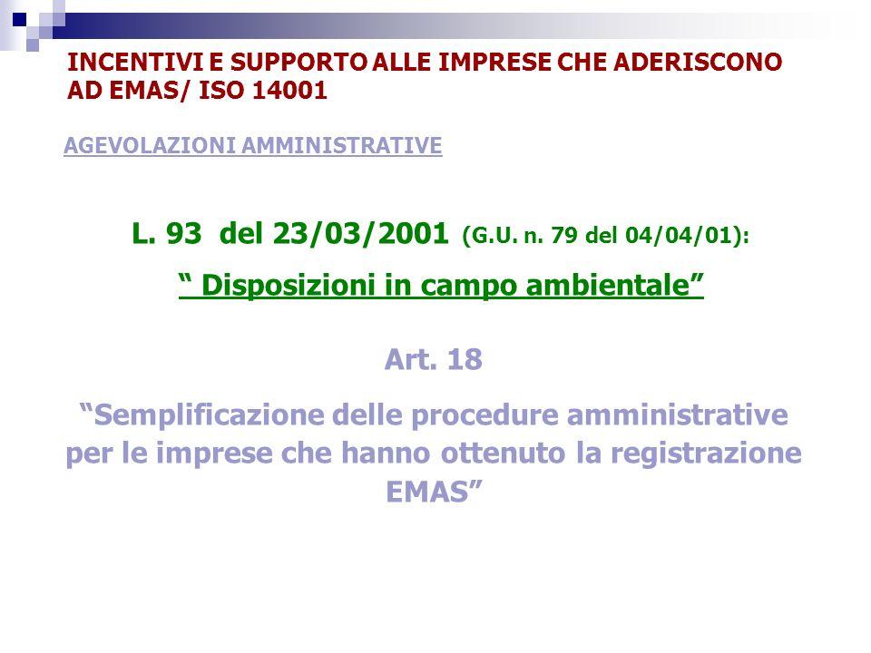 AGEVOLAZIONI AMMINISTRATIVE L. 93 del 23/03/2001 (G.U. n. 79 del 04/04/01): Disposizioni in campo ambientale Art. 18 Semplificazione delle procedure a