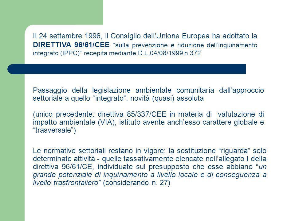 Il 24 settembre 1996, il Consiglio dellUnione Europea ha adottato la DIRETTIVA 96/61/CEE sulla prevenzione e riduzione dellinquinamento integrato (IPP