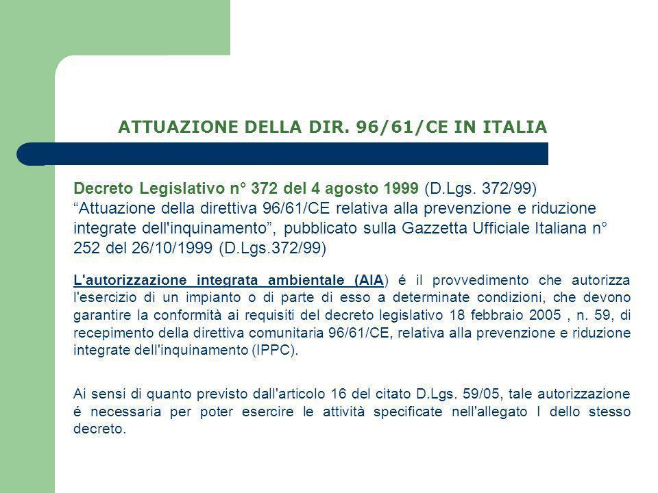 Decreto Legislativo n° 372 del 4 agosto 1999 (D.Lgs. 372/99) Attuazione della direttiva 96/61/CE relativa alla prevenzione e riduzione integrate dell'