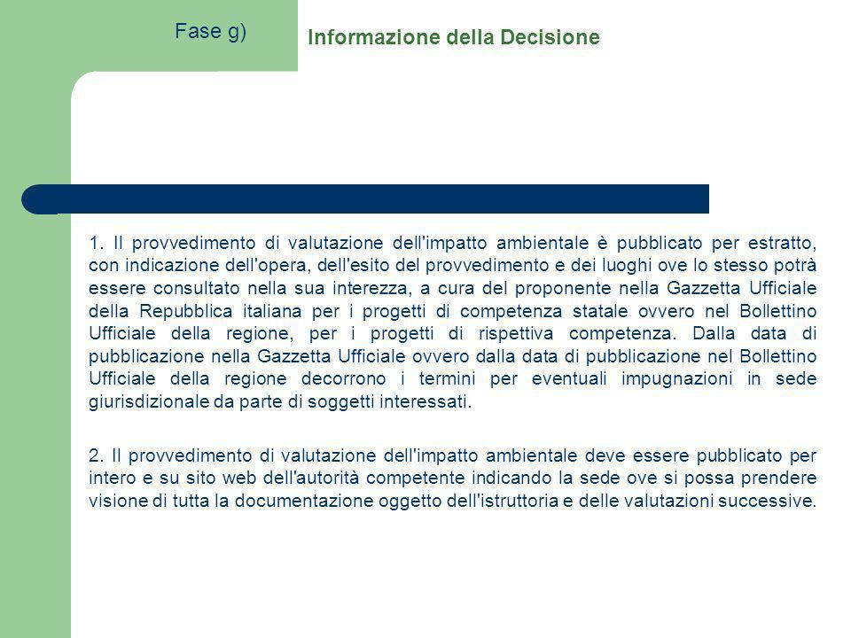 Informazione della Decisione 1. Il provvedimento di valutazione dell'impatto ambientale è pubblicato per estratto, con indicazione dell'opera, dell'es