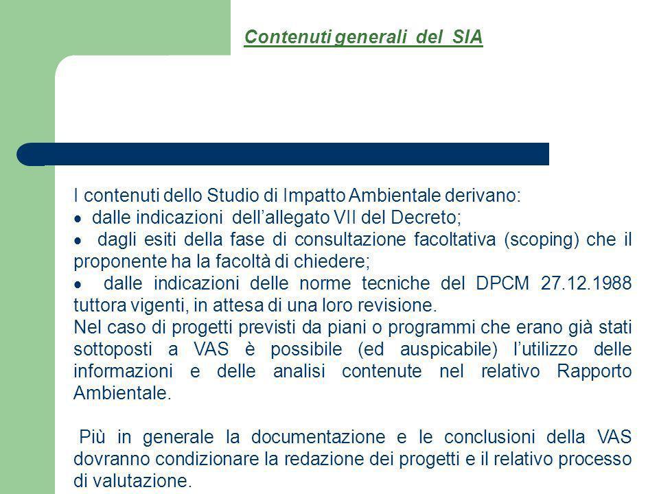 I contenuti dello Studio di Impatto Ambientale derivano: dalle indicazioni dellallegato VII del Decreto; dagli esiti della fase di consultazione facol