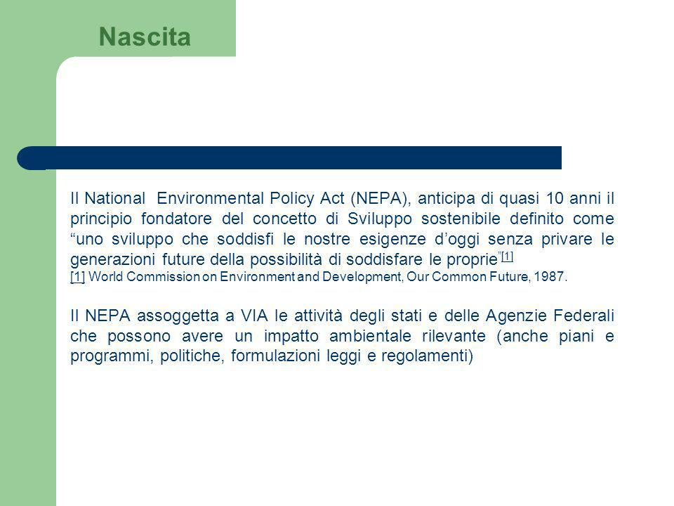 Il National Environmental Policy Act (NEPA), anticipa di quasi 10 anni il principio fondatore del concetto di Sviluppo sostenibile definito come uno s