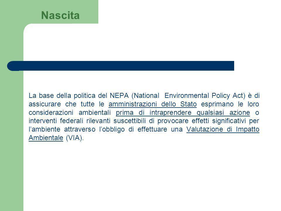 La base della politica del NEPA (National Environmental Policy Act) è di assicurare che tutte le amministrazioni dello Stato esprimano le loro conside