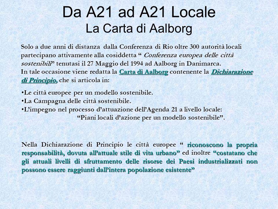 Da A21 ad A21 Locale La Carta di Aalborg Solo a due anni di distanza dalla Conferenza di Rio oltre 300 autorità locali partecipano attivamente alla co