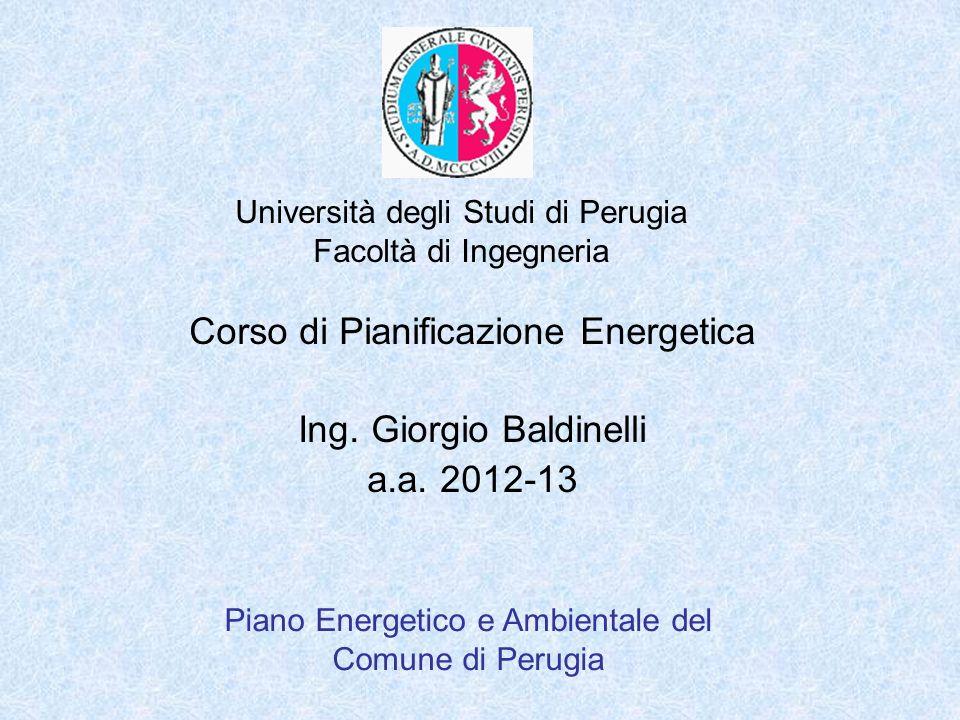Università degli Studi di Perugia Facoltà di Ingegneria Piano Energetico e Ambientale del Comune di Perugia Corso di Pianificazione Energetica Ing.
