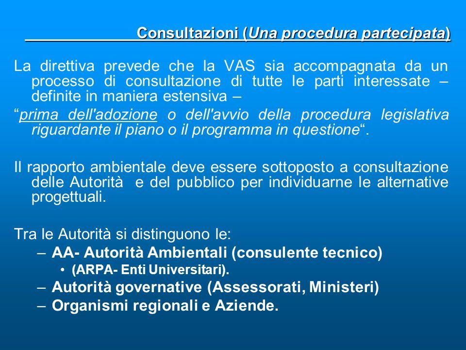 La direttiva prevede che la VAS sia accompagnata da un processo di consultazione di tutte le parti interessate – definite in maniera estensiva – prima