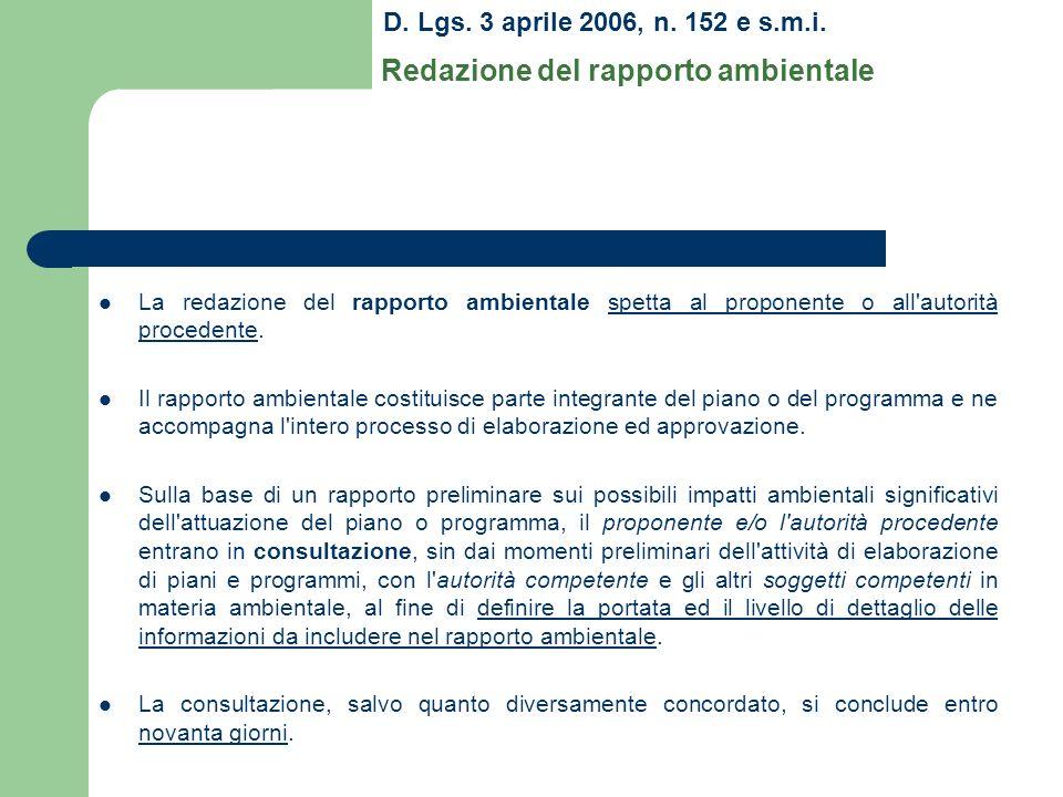 La redazione del rapporto ambientale spetta al proponente o all'autorità procedente. Il rapporto ambientale costituisce parte integrante del piano o d