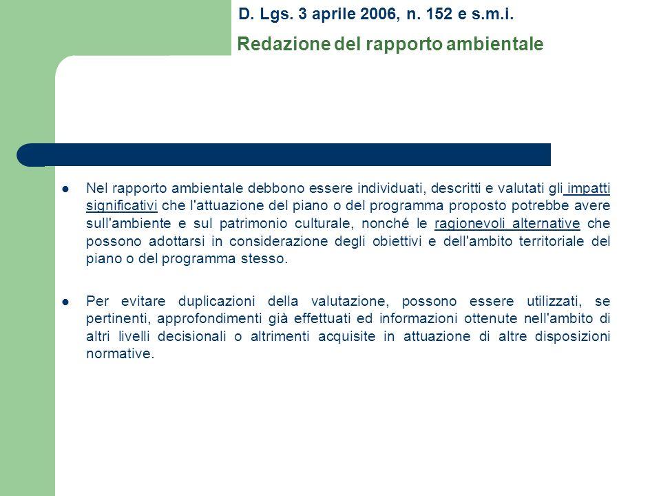 D. Lgs. 3 aprile 2006, n. 152 e s.m.i. Redazione del rapporto ambientale Nel rapporto ambientale debbono essere individuati, descritti e valutati gli