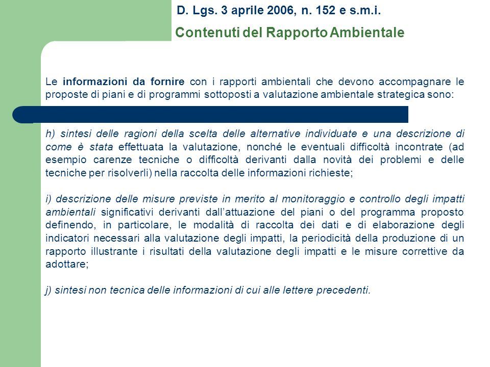 D. Lgs. 3 aprile 2006, n. 152 e s.m.i. Contenuti del Rapporto Ambientale Le informazioni da fornire con i rapporti ambientali che devono accompagnare