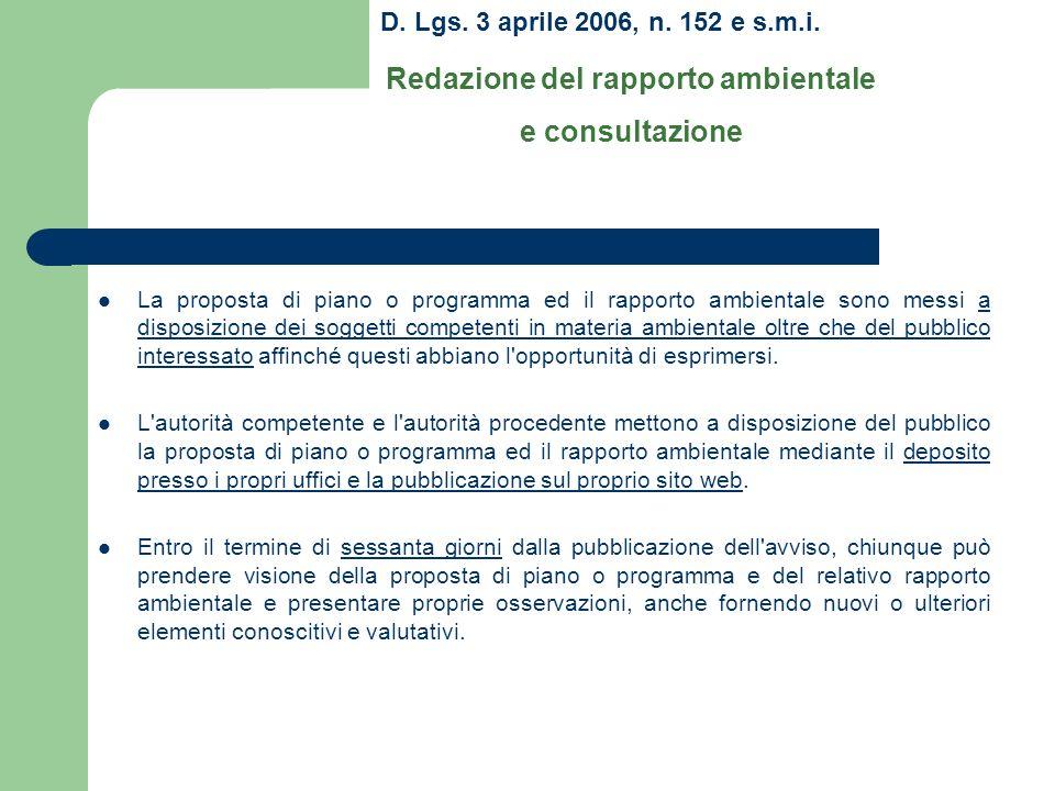 D. Lgs. 3 aprile 2006, n. 152 e s.m.i. Redazione del rapporto ambientale e consultazione La proposta di piano o programma ed il rapporto ambientale so
