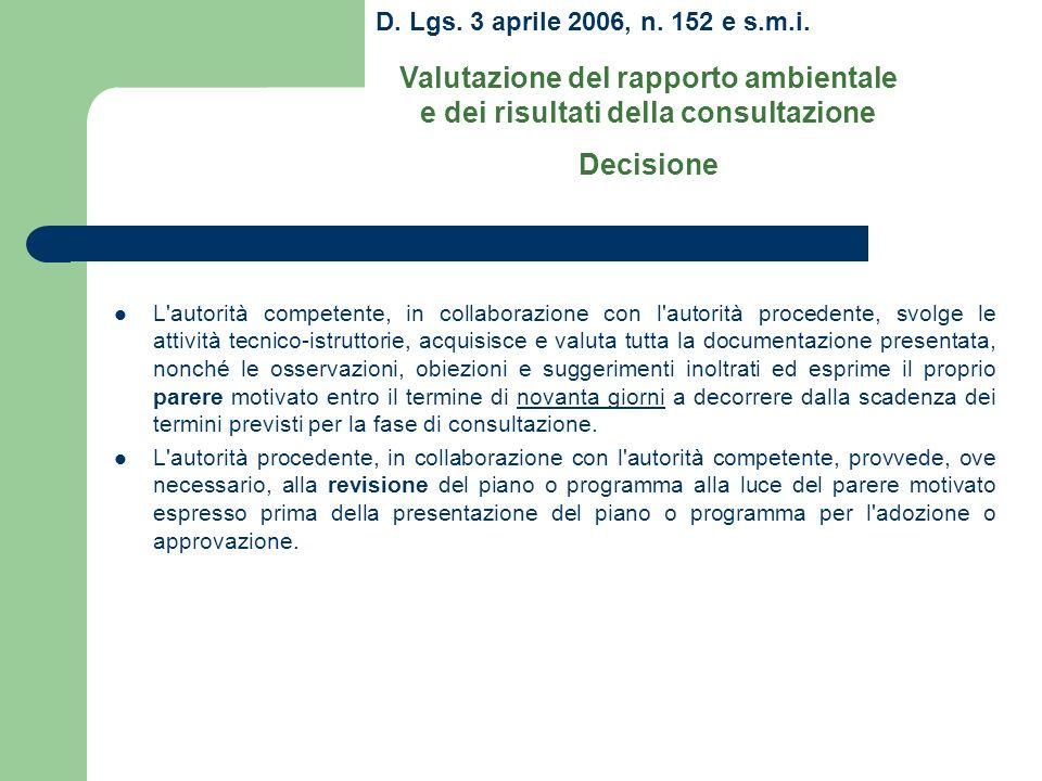 D. Lgs. 3 aprile 2006, n. 152 e s.m.i. Valutazione del rapporto ambientale e dei risultati della consultazione Decisione L'autorità competente, in col