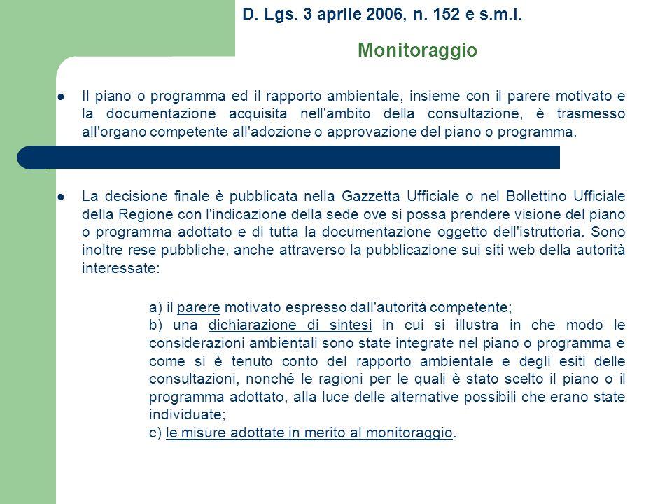 D. Lgs. 3 aprile 2006, n. 152 e s.m.i. Monitoraggio Il piano o programma ed il rapporto ambientale, insieme con il parere motivato e la documentazione