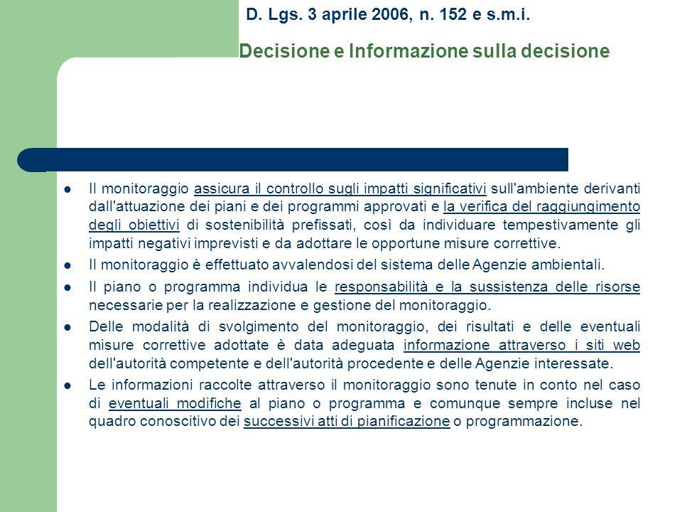D. Lgs. 3 aprile 2006, n. 152 e s.m.i. Decisione e Informazione sulla decisione Il monitoraggio assicura il controllo sugli impatti significativi sull