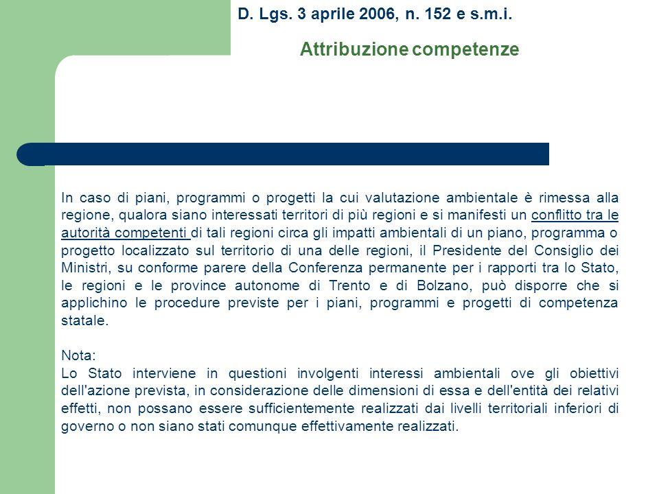 D. Lgs. 3 aprile 2006, n. 152 e s.m.i. Attribuzione competenze In caso di piani, programmi o progetti la cui valutazione ambientale è rimessa alla reg