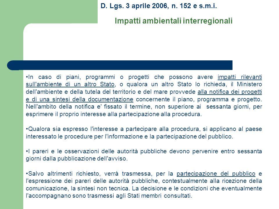 D. Lgs. 3 aprile 2006, n. 152 e s.m.i. Impatti ambientali interregionali In caso di piani, programmi o progetti che possono avere impatti rilevanti su
