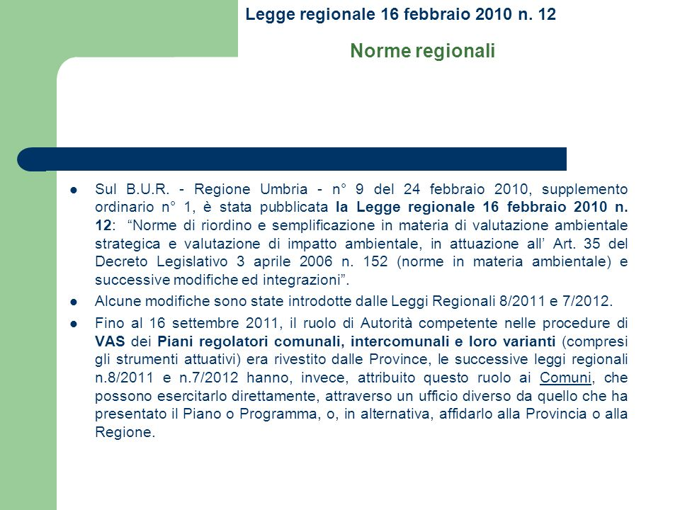 Sul B.U.R. - Regione Umbria - n° 9 del 24 febbraio 2010, supplemento ordinario n° 1, è stata pubblicata la Legge regionale 16 febbraio 2010 n. 12: Nor