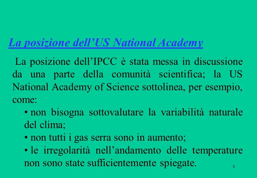 5 Le principali incertezze della comunità scientifica riguardano: entità della variabilità naturale dei sistemi climatici; capacità previsiva e laccuratezza dei modelli climatici; affidabilità dei dati utilizzati nei modelli e nelle previsioni.
