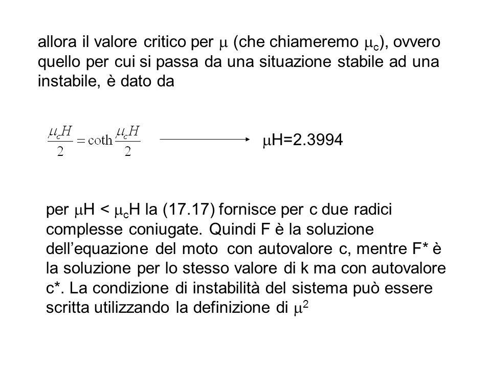 allora il valore critico per (che chiameremo c ), ovvero quello per cui si passa da una situazione stabile ad una instabile, è dato da H=2.3994 per H