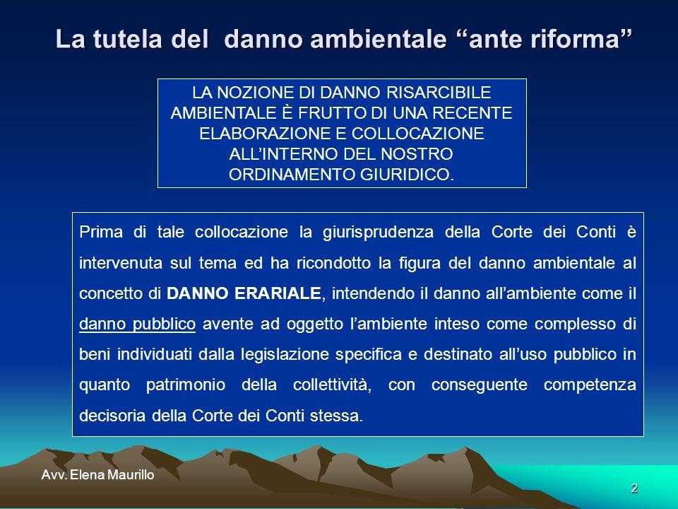 2 Avv. Elena Maurillo La tutela del danno ambientale ante riforma Prima di tale collocazione la giurisprudenza della Corte dei Conti è intervenuta sul