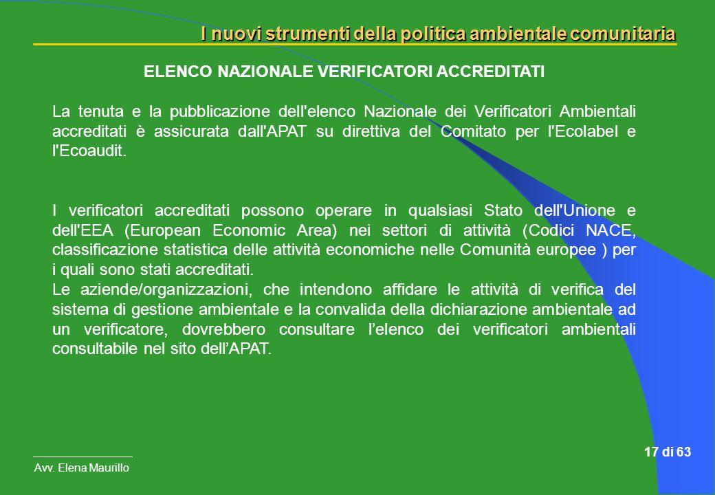 I nuovi strumenti della politica ambientale comunitaria Avv. Elena Maurillo 17 di 63 ELENCO NAZIONALE VERIFICATORI ACCREDITATI La tenuta e la pubblica