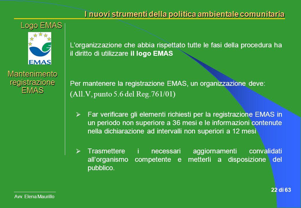 I nuovi strumenti della politica ambientale comunitaria Avv. Elena Maurillo 22 di 63 Lorganizzazione che abbia rispettato tutte le fasi della procedur