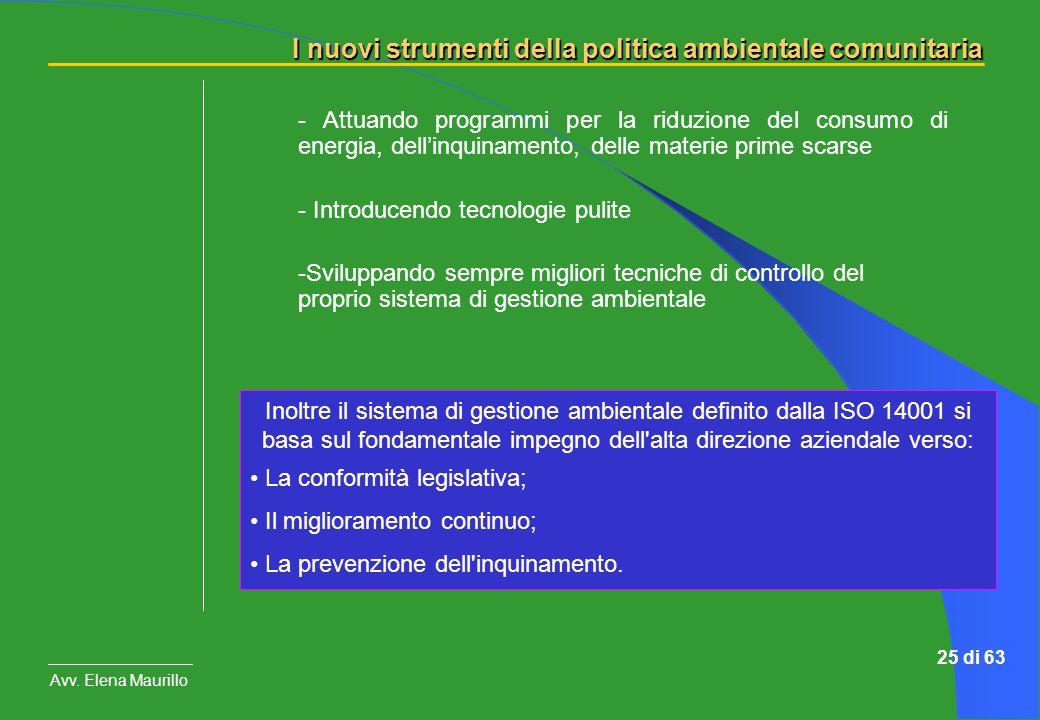 I nuovi strumenti della politica ambientale comunitaria Avv. Elena Maurillo 25 di 63 - Attuando programmi per la riduzione del consumo di energia, del