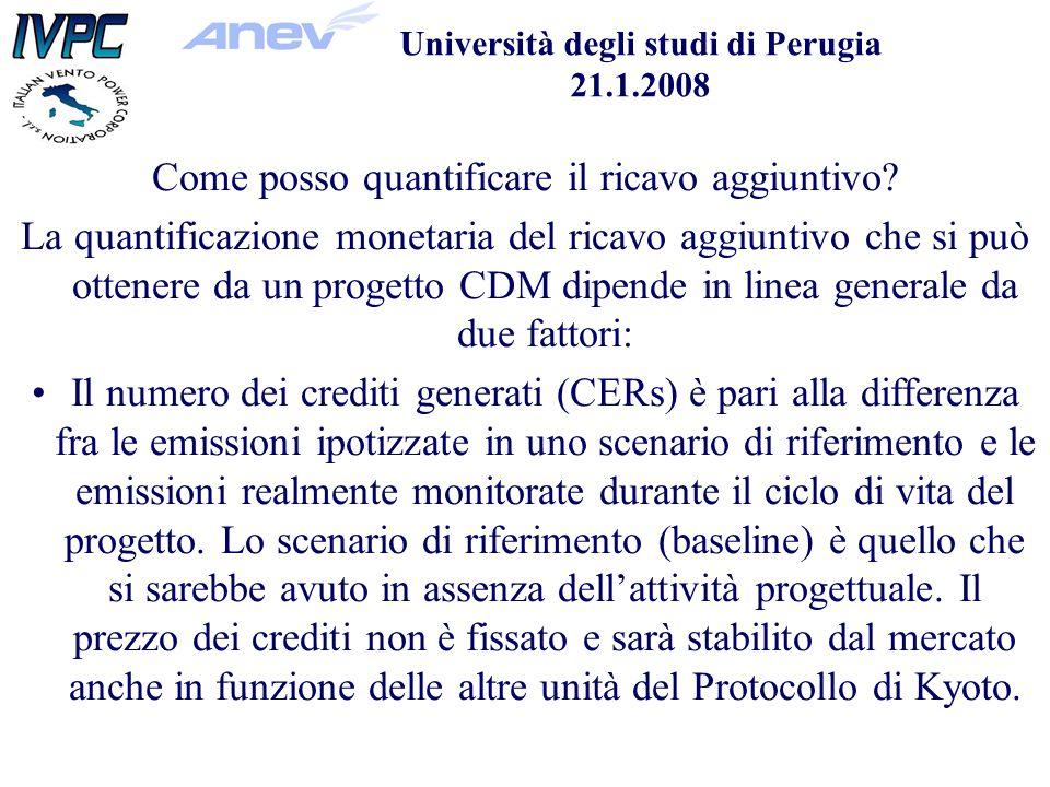 Università degli studi di Perugia 21.1.2008 Come posso quantificare il ricavo aggiuntivo.