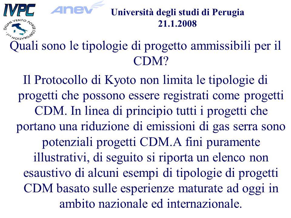 Università degli studi di Perugia 21.1.2008 Quali sono le tipologie di progetto ammissibili per il CDM.