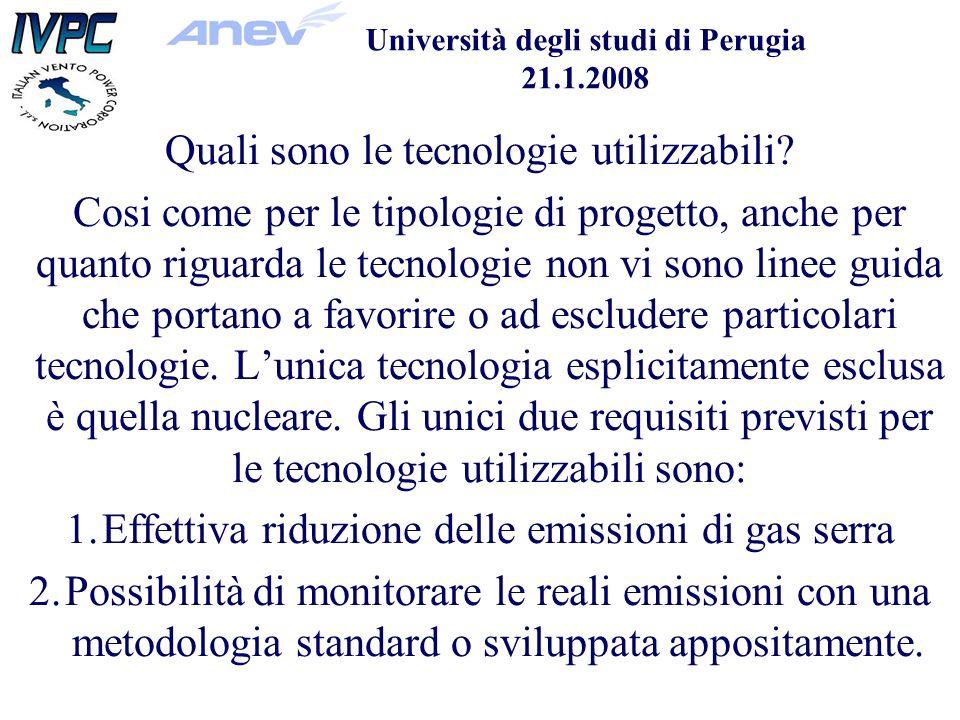 Università degli studi di Perugia 21.1.2008 Quali sono le tecnologie utilizzabili.
