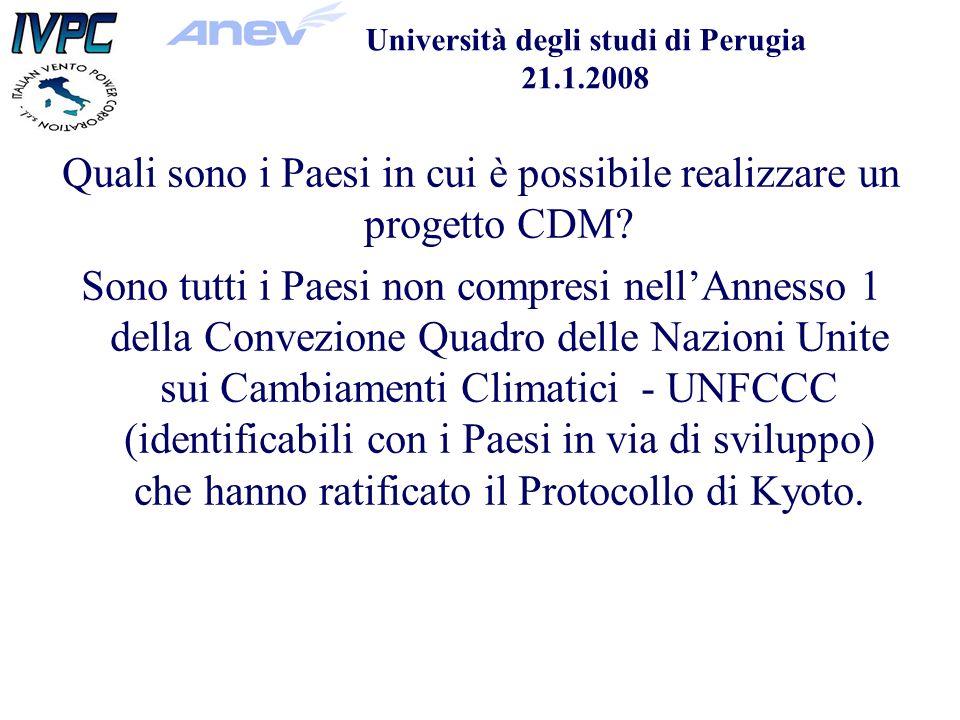 Università degli studi di Perugia 21.1.2008 Quali sono i Paesi in cui è possibile realizzare un progetto CDM.