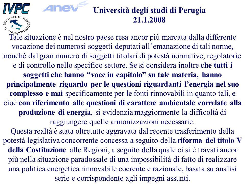 Università degli studi di Perugia 21.1.2008 Tale situazione è nel nostro paese resa ancor più marcata dalla differente vocazione dei numerosi soggetti deputati allemanazione di tali norme, nonché dal gran numero di soggetti titolari di potestà normative, regolatorie e di controllo nello specifico settore.