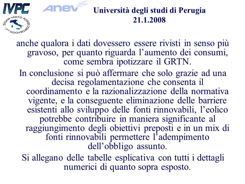 Università degli studi di Perugia 21.1.2008 anche qualora i dati dovessero essere rivisti in senso più gravoso, per quanto riguarda laumento dei consumi, come sembra ipotizzare il GRTN.