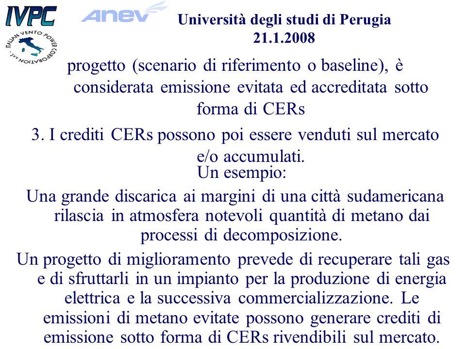 Università degli studi di Perugia 21.1.2008 progetto (scenario di riferimento o baseline), è considerata emissione evitata ed accreditata sotto forma di CERs 3.