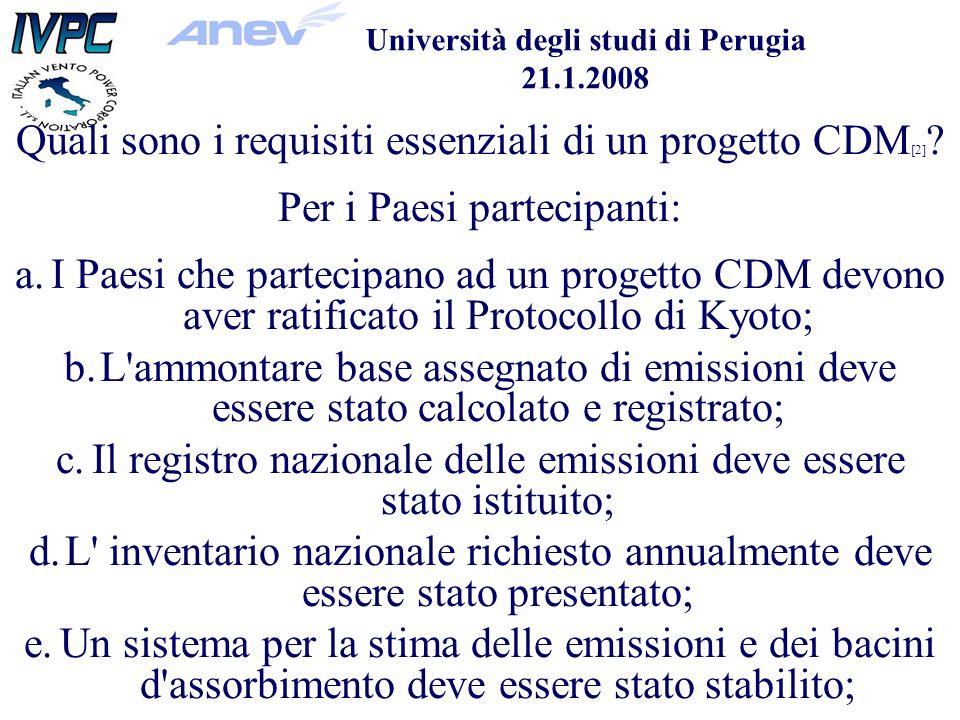 Università degli studi di Perugia 21.1.2008 Quali sono i requisiti essenziali di un progetto CDM [2] .
