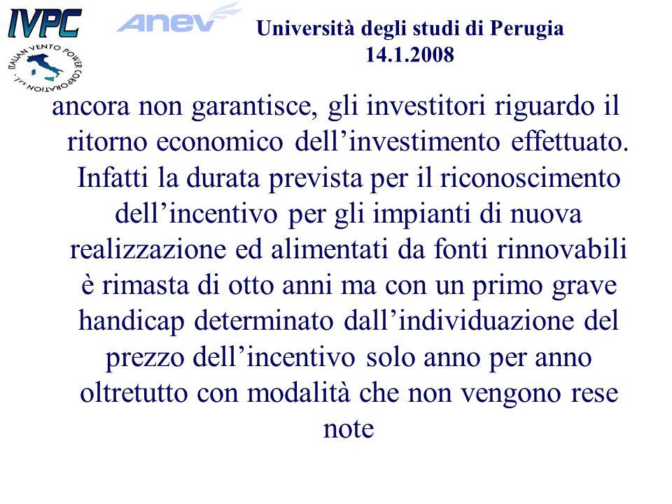 Università degli studi di Perugia 14.1.2008 ancora non garantisce, gli investitori riguardo il ritorno economico dellinvestimento effettuato.